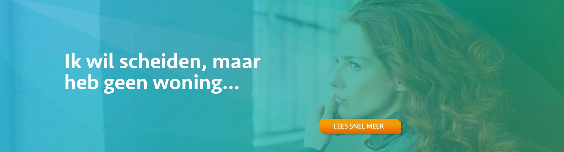 ik wil scheiden maar heb geen woning - Scheidingsplanner Midden-Nederland